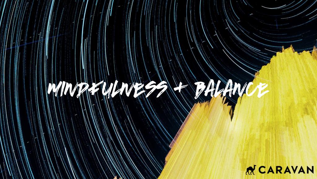 MINDFULNESS & BALANCE