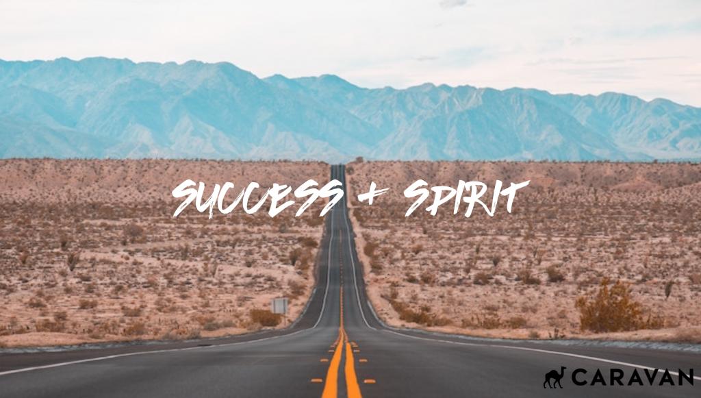 SUCCESS & SPIRIT