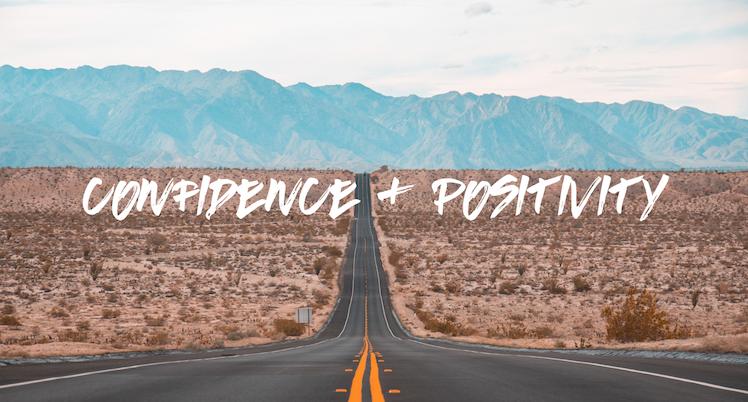 CONFIDENCE & POSITIVITY